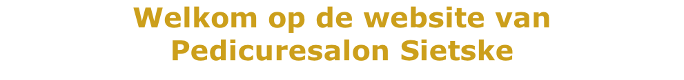 Welkom op de website van Pedicuresalon Sietske